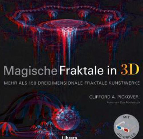 3D Fraktale. Die schillernde Welt der computergenerierten Fraktalkunst.