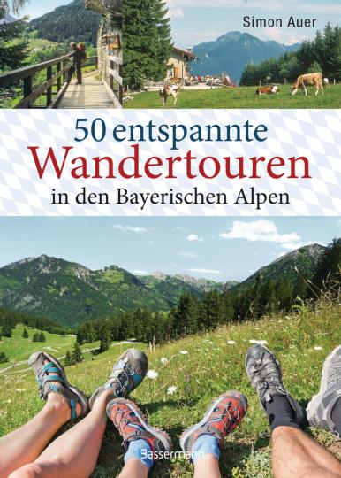 50 entspannte Wandertouren in den Bayerischen Alpen.