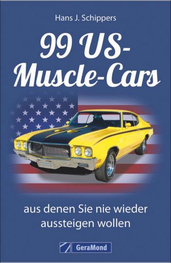 99 US-Muscle-Cars, aus denen Sie nie wieder aussteigen wollen.
