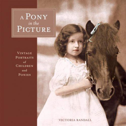 A Pony in the Picture. Vintage-Porträts von Ponys und Kindern.