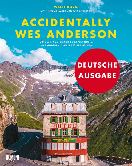 Accidentally Wes Anderson. Orte wie aus »Grand Budapest Hotel« und anderen Filmen des Regisseurs.