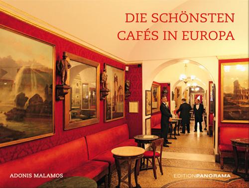 Adonis Malamos. Die schönsten Cafés in Europa.