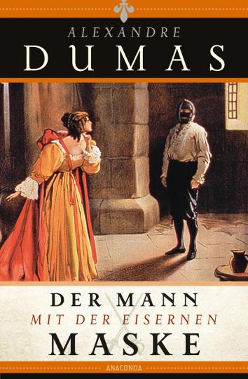Alexandre Dumas. Der Mann mit der eisernen Maske.