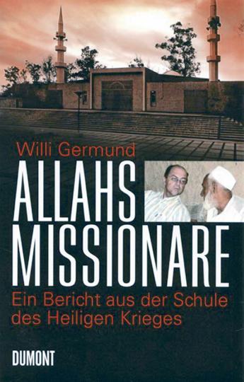 Allahs Missionare - Ein Bericht aus der Schule des Heiligen Krieges