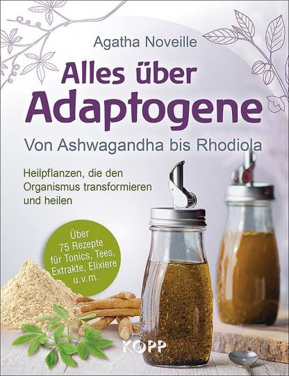 Alles über Adaptogene - Von Ashwagandha bis Rhodiola