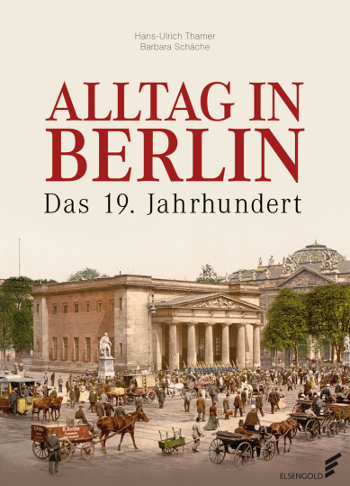 Alltag in Berlin. Das 19. Jahrhundert.