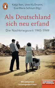Als Deutschland sich neu erfand - Die Nachkriegszeit 1945-1949