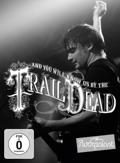 ...And You Will Know Us By The Trail Of Dead. Live At Rockpalast 2009. DVD.
