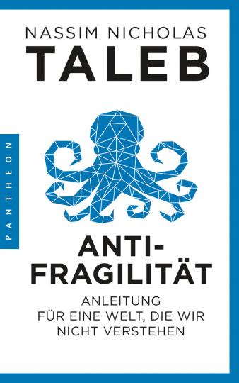 Antifragilität. Anleitung für eine Welt, die wir nicht verstehen.