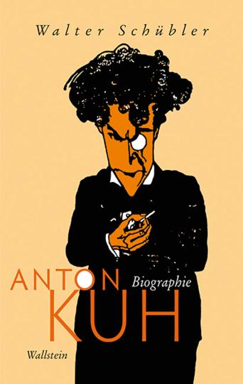 Anton Kuh. Biographie.