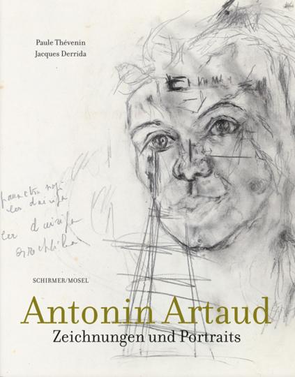 Antonin Artaud. Zeichnungen und Portraits.