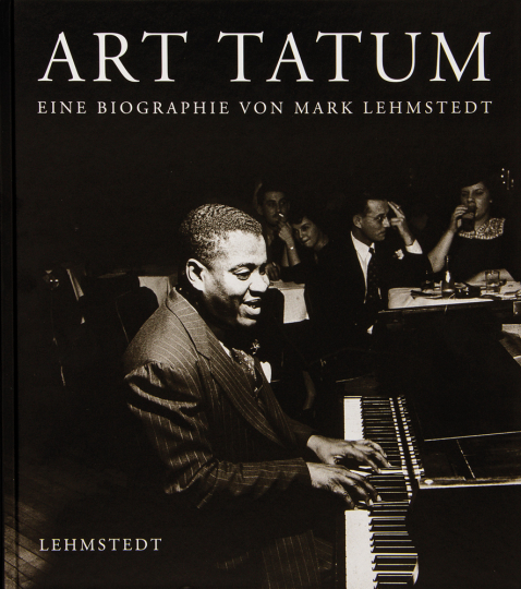 Art Tatum. Eine Biographie.