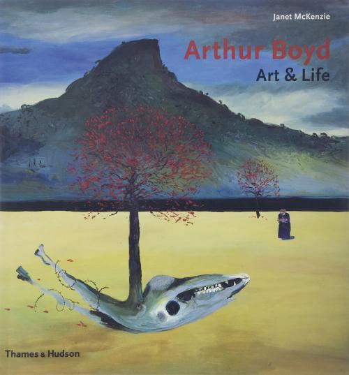 Arthur Boyd. Kunst und Leben.