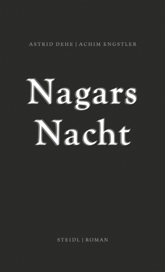 Astrid Dehe & Achim Engstler. Nagars Nacht.
