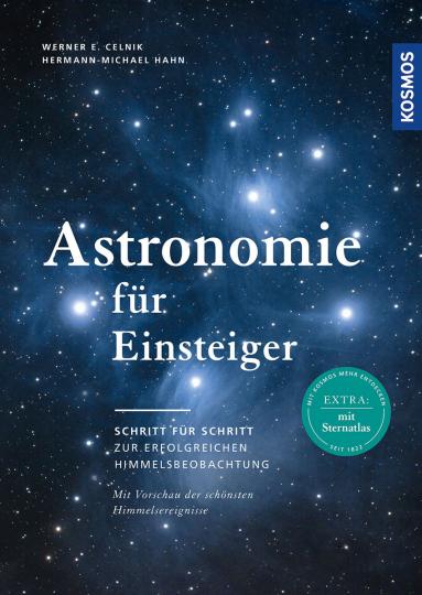 Astronomie für Einsteiger. Schritt für Schritt zur erfolgreichen Himmelsbeobachtung.
