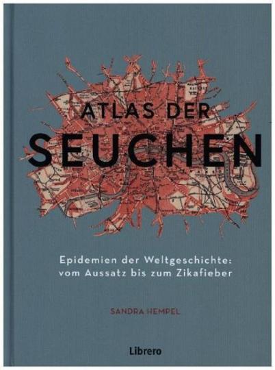 Atlas der Seuchen. Epidemien der Weltgeschichte.