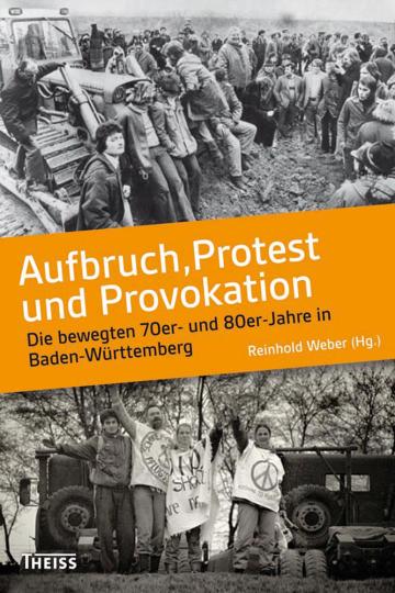 Aufbruch, Protest und Provokation. Die bewegten 70er- und 80er-Jahre in Baden-Württemberg.