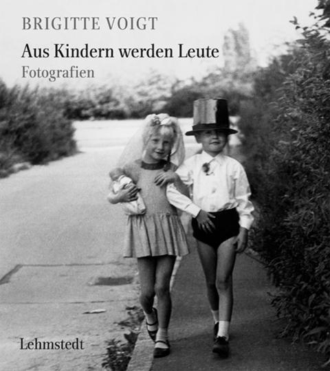 Aus Kindern werden Leute. Fotografien 1958-1988.