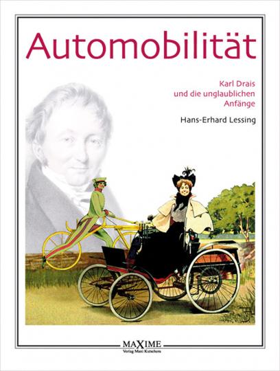 Automobilität. Karl Drais und die unglaublichen Anfänge.