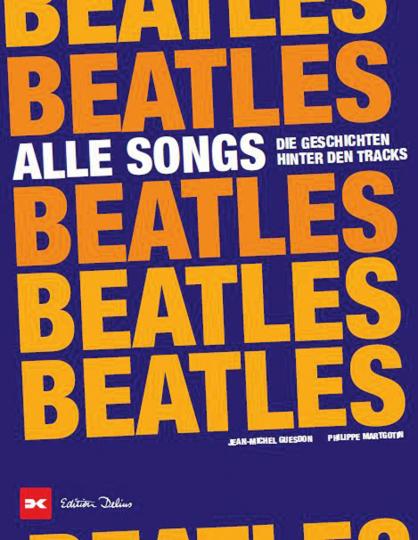 Beatles. Alle Songs. Die Geschichten hinter den Tracks.