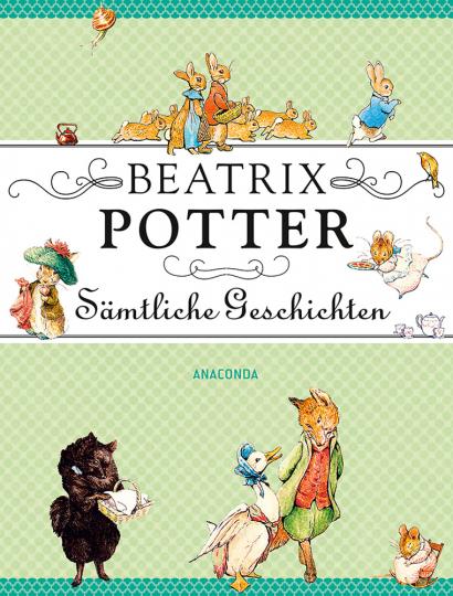 Beatrix Potter. Sämtliche Geschichten.