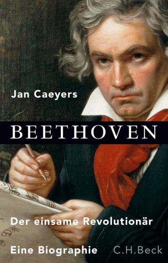 Beethoven. Der einsame Revolutionär.