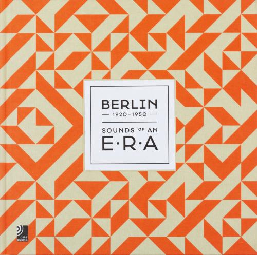 Berlin - Sounds Of An Era. Fotobildband inkl. 3 Audio CDs.