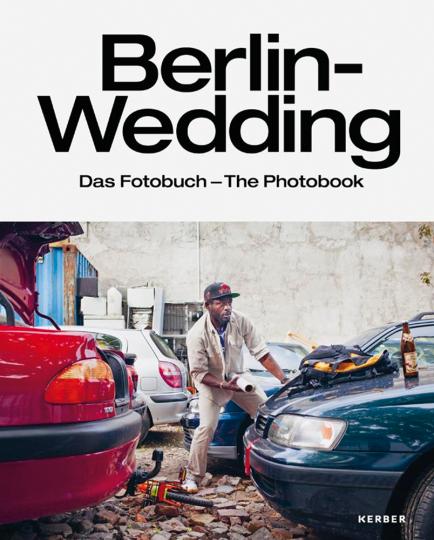 Berlin-Wedding. Das Foto-Buch.