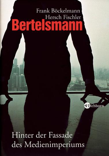 Bertelsmann - Hinter der Fassade des Medienimperiums