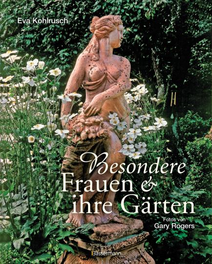 Besondere Frauen und ihre Gärten.