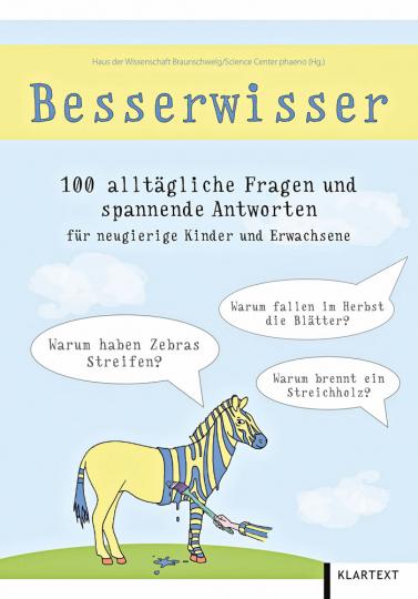 Besserwisser: 100 alltägliche Fragen und spannende Antworten für neugierige Kinder und Erwachsene.