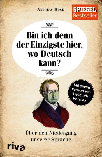 Bin ich denn der Einzigste hier, wo Deutsch kann? Über den Niedergang unserer Sprache.