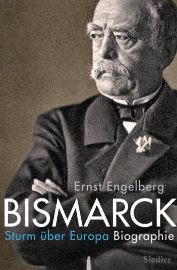 Bismarck. Sturm über Europa. Biografie.