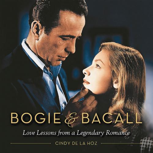 Bogie & Bacall. Innenschau einer legendären Liebe. Love Lessons from a Legendary Romance.