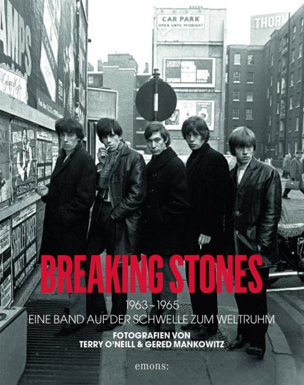 Breaking Stones 1963-1965. Eine Band auf der Schwelle zum Weltruhm.