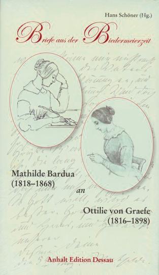 Briefe aus der Biedermeierzeit. Mathilde Bardua an Ottilie von Graefe.