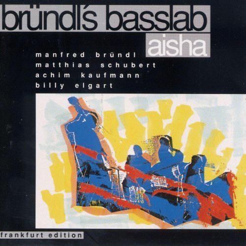 Bründls Basslab. Aisha. CD.