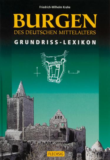Burgen des deutschen Mittelalters. Grundriss-Lexikon.
