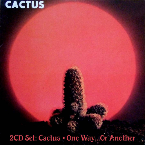 Cactus. Cactus / One Way...Or Another. 2 CDs.