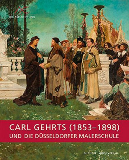 Carl Gehrts (1853-1898) und die Düsseldorfer Malerschule.