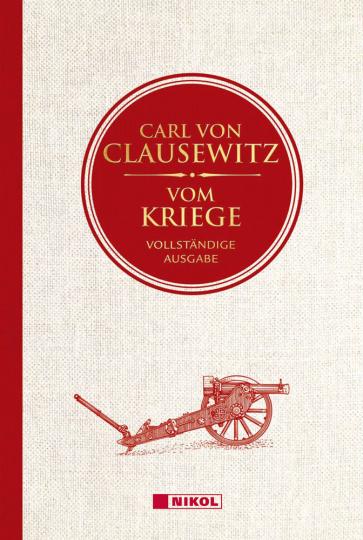 Carl von Clausewitz. Vom Kriege. Vollständige Ausgabe.