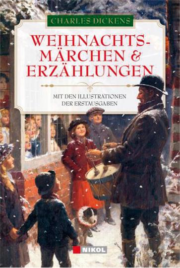 Charles Dickens. Weihnachtsmärchen und Erzählungen.