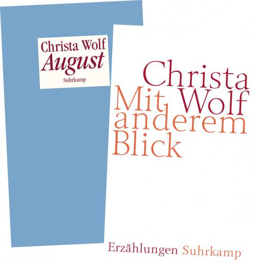 Christa Wolf. Mit anderem Blick. August. Erzählungen. 2 Bände.
