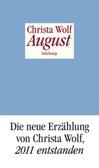 Christa Wolf. August. Eine Erzählung.