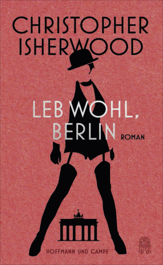Christopher Isherwood. Leb wohl, Berlin. Roman.