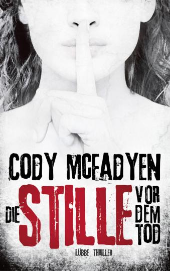 Cody McFadyen. Die Stille vor dem Tod. Thriller.