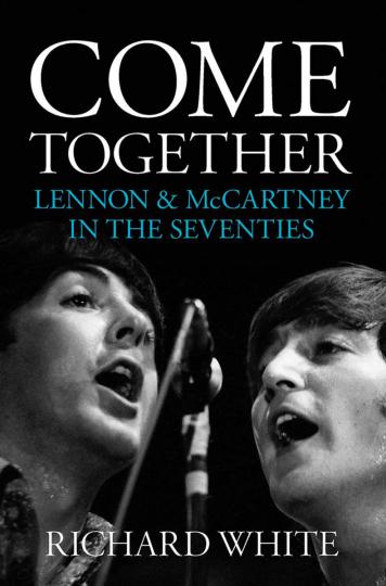 Come Together. Lennon & McCartney. Der Weg zur Reunion. Lennon & McCartney's Road to Reunion.