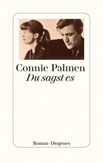 Connie Palmen. Du sagst es. Roman.