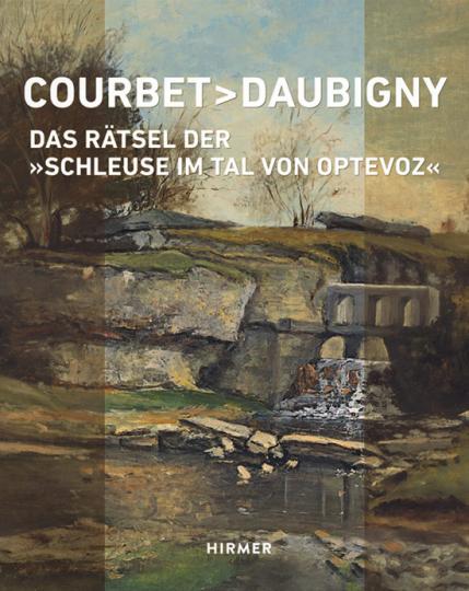 Courbet - Daubigny. Das Rätsel der Schleuse im Tal von Optevoz.