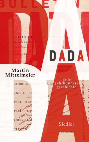 DADA. Eine Jahrhundertgeschichte.